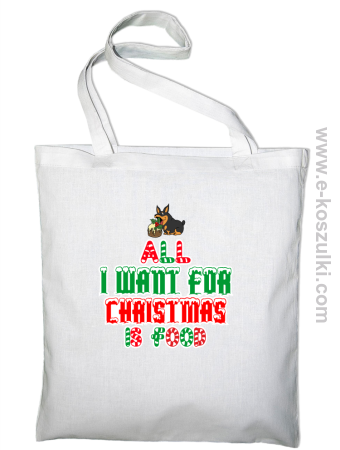 All I want for Christmas is food - torba z nadrukiem