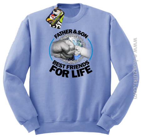 FATHER & SON BEST FRIENDS FOR LIFE - bluza bez kaptura STANDARD