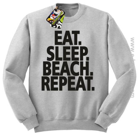 Eat Sleep Beach Repeat - bluza bez kaptura STANDARD