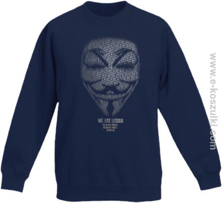 We are Anonymous We are Legion We do not forgive, we do not forget Expect us - bluza dziecięca bez kaptura