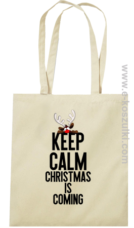 Keep calm christmas is coming - torba na zakupy