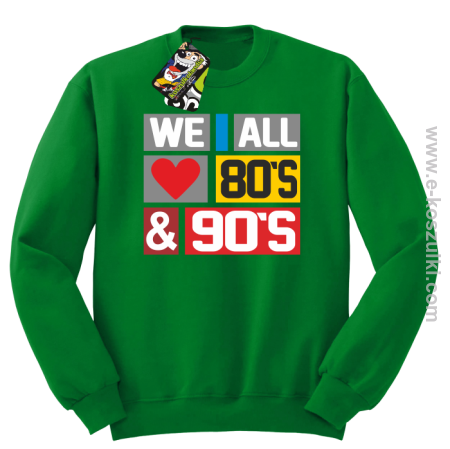 We All love 80s & 90s - bluza bez kaptura