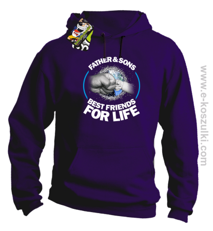 FATHER & SON`S BEST FRIENDS FOR LIFE - bluza z kapturem