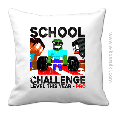 School Challenge Level this year PRO - poduszka
