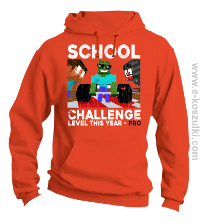 School Challenge Level this year PRO - bluza z kapturem