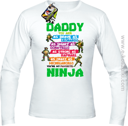 Daddy you are as brave as Leonardo Ninja Turtles - longsleeve męski