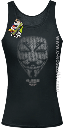 We are Anonymous We are Legion We do not forgive, we do not forget Expect us - top damski