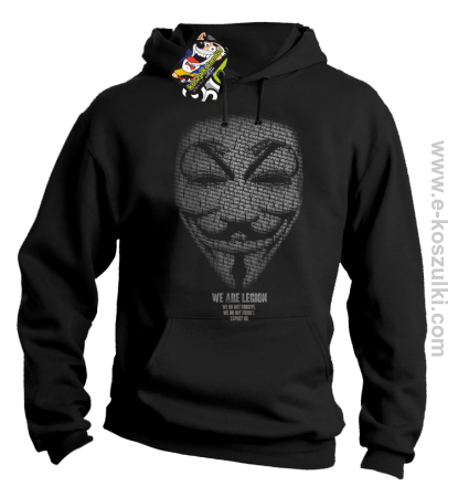 We are Anonymous We are Legion We do not forgive, we do not forget Expect us - bluza z kapturem