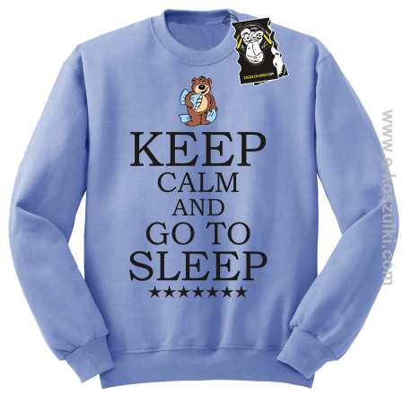 Keep calm and go to sleep - ciepła bluza z nadrukiem bez kaptura