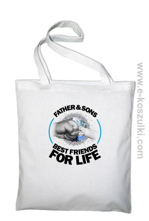 FATHER & SON`S BEST FRIENDS FOR LIFE - torba eko z nadrukiem