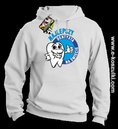 Najlepszy dentysta na świecie - bluza z kapturem