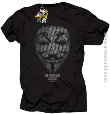 We are Anonymous We are Legion We do not forgive, we do not forget Expect us - koszulka męska